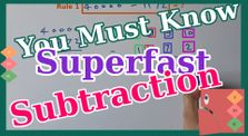 Superfast Subtraction by You Must Know