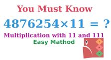 How to multiply any number with 11 or 111 | Math Tricks | Night Walk by You Must Know